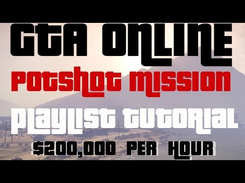 GTA Online Potshot Mission Playlist Tutorial - Xbox 360 or PS3 - Make Money Fast