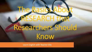 Characteristics, Process And Ethics Of Research