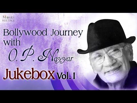 Bollywood Journey With O.  P.  Nayyar - Vol.1 || Old Hindi Songs || Jukebox