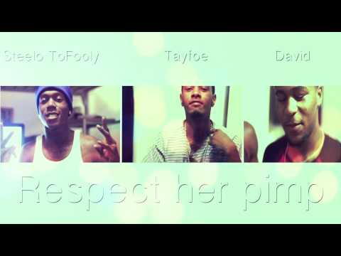 Steelo TooFooly x TayFoe x David - Respect Her Pimp (B.O.T.C 2 Leak)