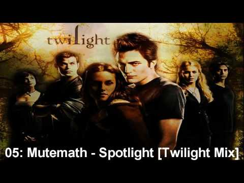 Twilight OST - 05: Mutemath - Spotlight [Twilight Mix]