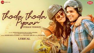 Thoda Thoda Pyaar - Female |Sidharth M, Neha S | Aishwarya P, Nilesh A, Kumaar| Zee Music Originals