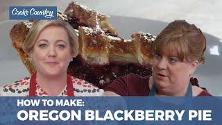 How to Make Oregon Blackberry Pie