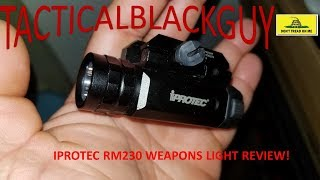 WEAPONS LIGHT (IPROTEC RM 230) REVIEW!