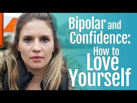 Bipolar Disorder, Confidence and How to Love Yourself