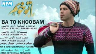 Arash Jalali   Ba To Khoobam