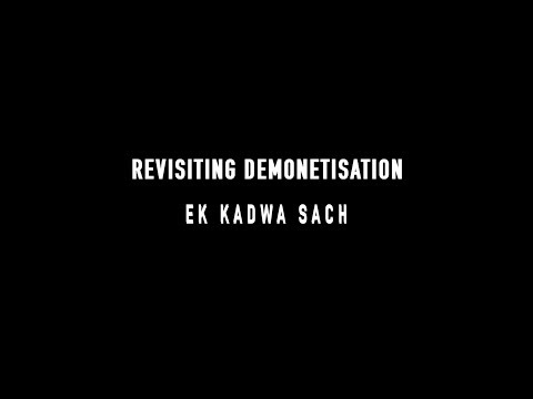 REVISITING DEMONETISATION : Ek Kadwa Sach