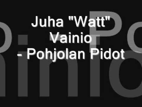 """Juha """"Watt"""" Vainio - Pohjolan Pidot"""