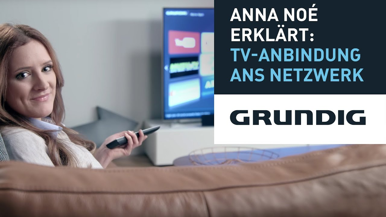 Grundig Fernseher Mit Laptop Verbinden : Anna noé erklärt: tv anbindung ans netzwerk grundig youtube