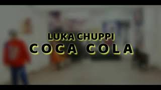 luka chuppi: COCA COLA song | cover hip-hop dance choreography by me