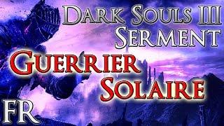 Dark Souls 3(SERMENT) - Guerrier Solaire+Récompenses