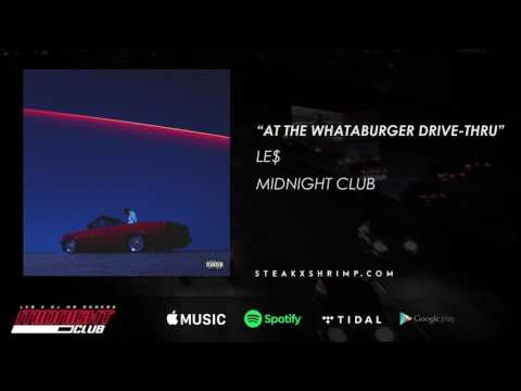 LE$ - At The Whataburger Drive-Thru (Produced By DJ Mr Rogers)