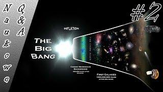 Wielki wybuch nie był wybuchem  - NaukoweQ&A #2