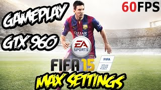 FIFA 15 PC Gameplay GTX 960 Max Settings