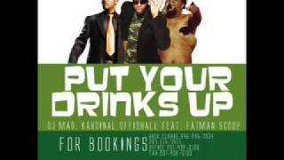 PUT YOUR DRINKS UP FEAT FATMAN SCOOP REMIX