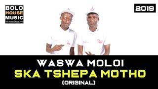 Waswa Moloi - Ska Tshepa Motho (New Hit 2019)