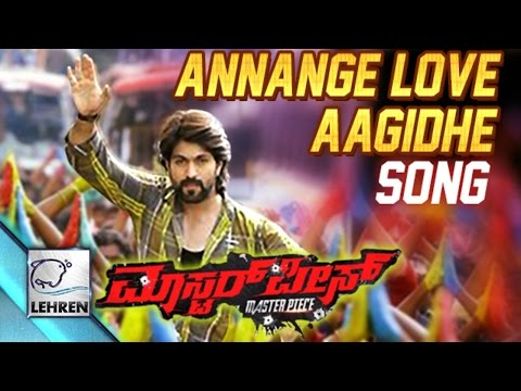Masterpiece Kannada Video Song HD II Annange Love...