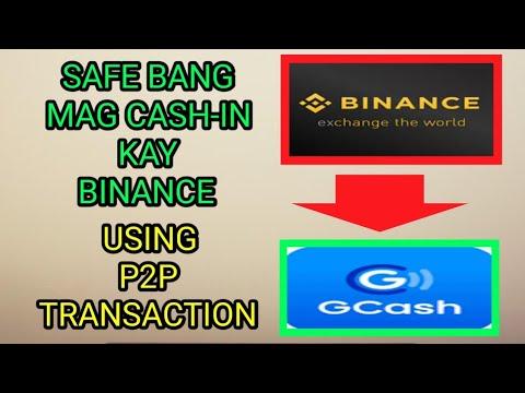 SAFE BANG MAG CASH IN KAY BINANCE USING P2P TRANSACTION?