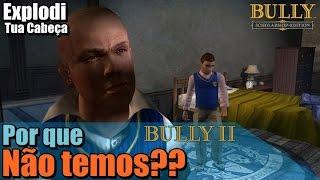 Explodi tua cabeça #16: por que bully nunca teve continuação?