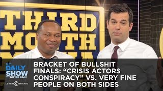 """Bracket of Bullshit Finals: """"Crisis Actors Conspiracy"""" vs. Very Fine People on Both Sides"""