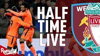 West Ham 0-2 Liverpool | Half Time LIVE