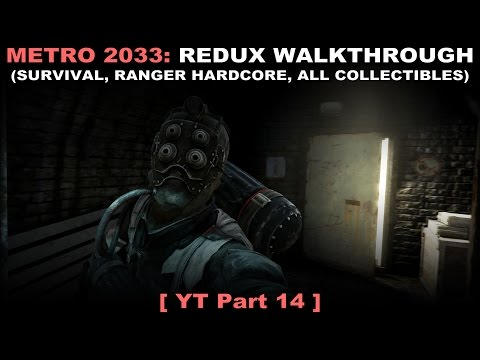 Metro 2033: Redux walkthrough 14 (Survival Ranger Hardcore, All collectibles, No commentary ✔) PC