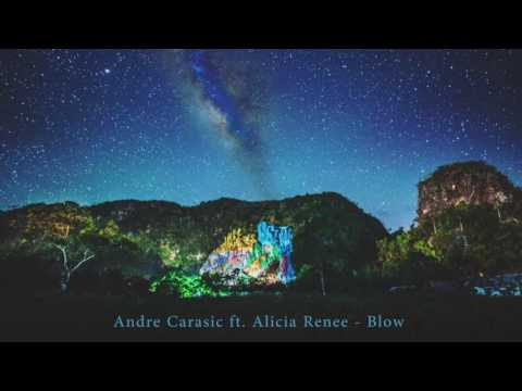 Andre Carasic ft. Alicia Renee - Blow (Prod. by Komo Beatz)