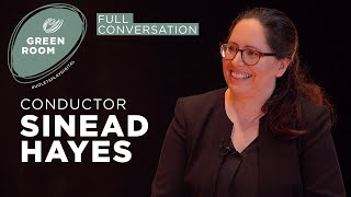 Conductor Sinead Hayes | Green Room
