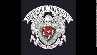 Dropkick Murphys - Prisoner's Song (Signed And Sealed In Blood)