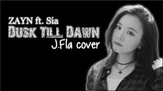 Lyrics: ZAYN ft. Sia - Dusk Till Dawn (J. Fla cover)