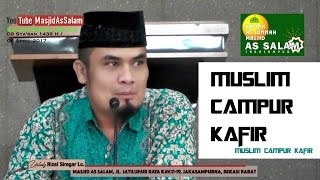 Video MCK/Muslim campuran Kafir |Ust. Rizal Siregar Lc. |Masjid As Salam,060517 download MP3, 3GP, MP4, WEBM, AVI, FLV November 2017