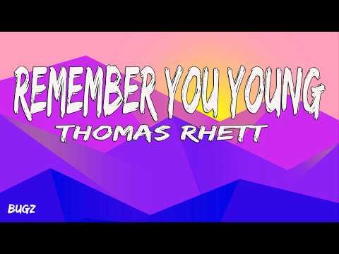 Thomas Rhett – Remember You Young (Lyrics)