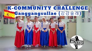 [K-Community Challenge] Ganggangsullae_Spain_The Moving Stones [FINAL]