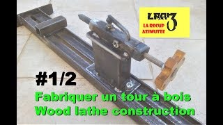 Tour à bois maison (1/2) / Homemade wood Lathe  (1/2)