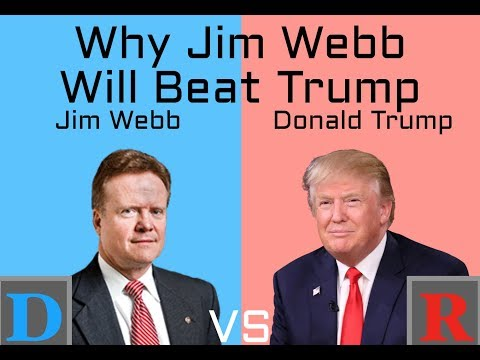 Why Jim Webb will beat President Trump in 2020