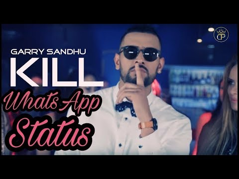Kill Song Garry Sandhu whatsapp status by...