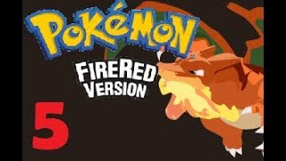 Pokemon Fire Red Episode 5