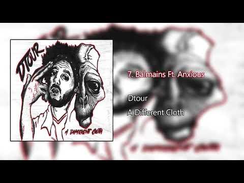 7. Dtour - (A DIFFERENT CLOTH) Balmains Ft. Anxious