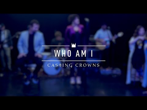Casting Crowns - Who Am I (Live From YouTube Space New York)