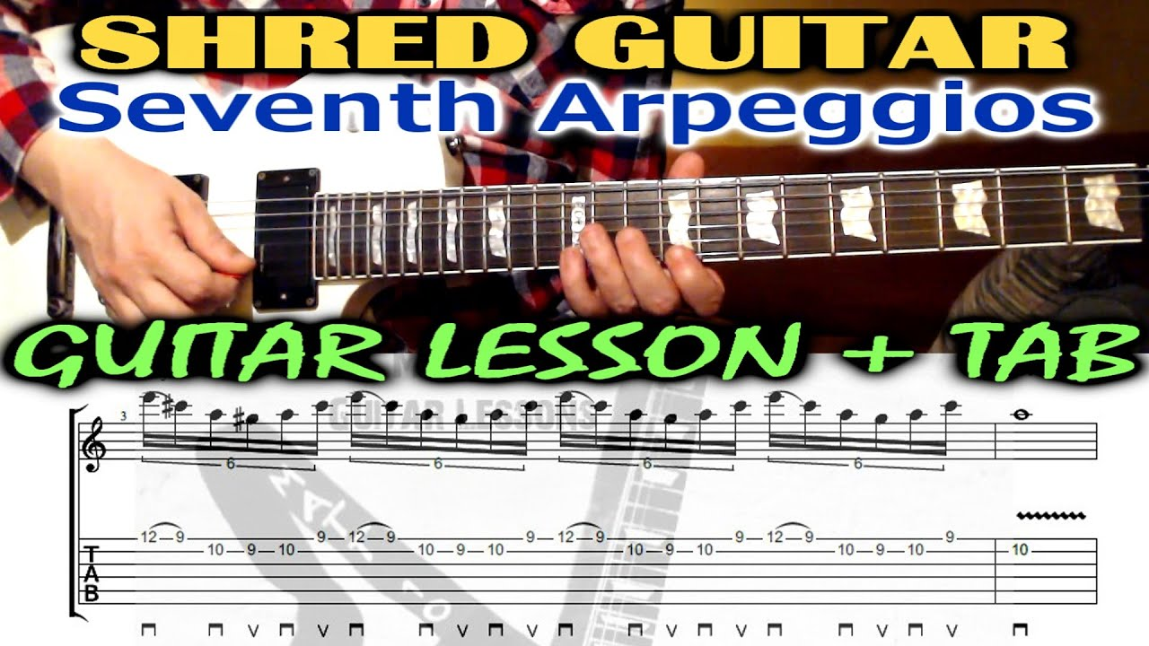 shred guitar seventh arpeggios guitar lesson with tab shapes sequence youtube. Black Bedroom Furniture Sets. Home Design Ideas