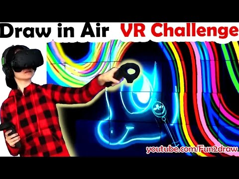 DRAW IN THE AIR - How to Draw in VR - Tilt Brush Gameplay Challenge
