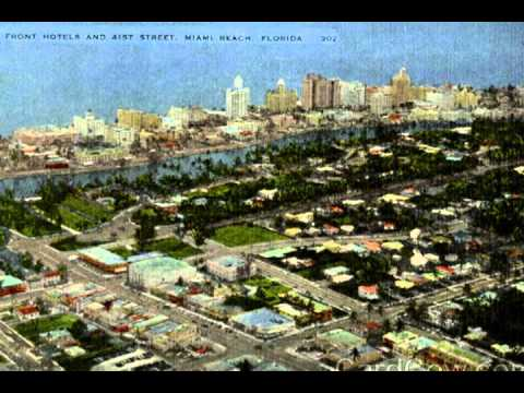 Memories Of Old Miami Beach Youtube