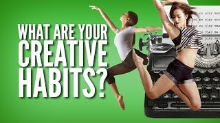 What Are Your Creative Habits?