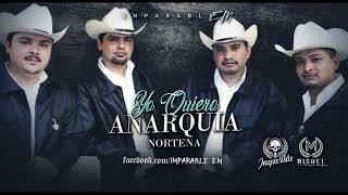 Anarquia  Norteña - Yo Quiero YouTube Videos