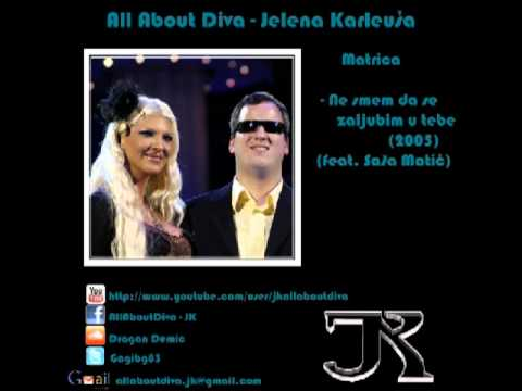 Jelena Karleusa feat. Sasa Matic - Ne smem da se zaljubim u tebe - Matrica