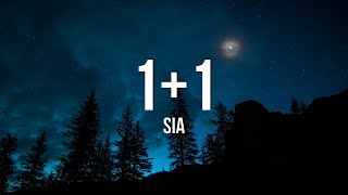 Sia - 1+1 (Lyrics)