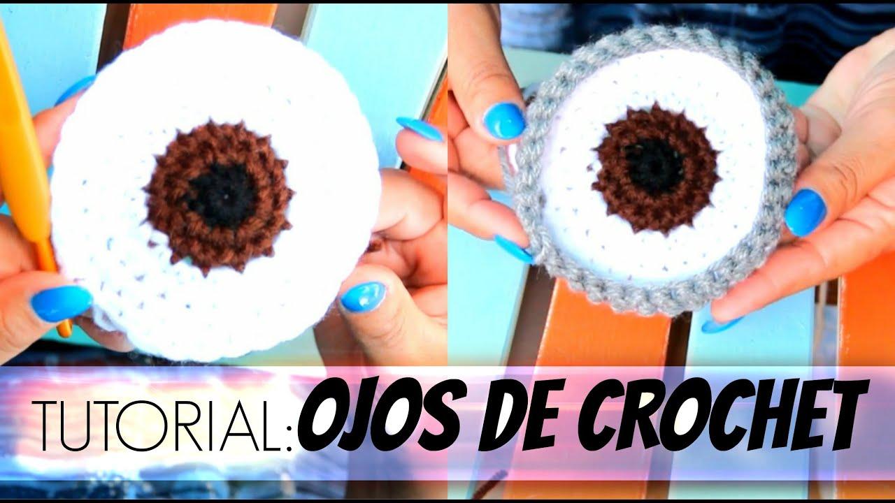Ojos de CROCHET TUTORIAL   Tejiendo Con Erica♡ - YouTube