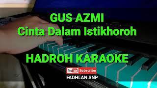 Gambar cover GUS AZMI - Cinta Dalam Istikhoroh - HADROH KARAOKE FULL LIRIK
