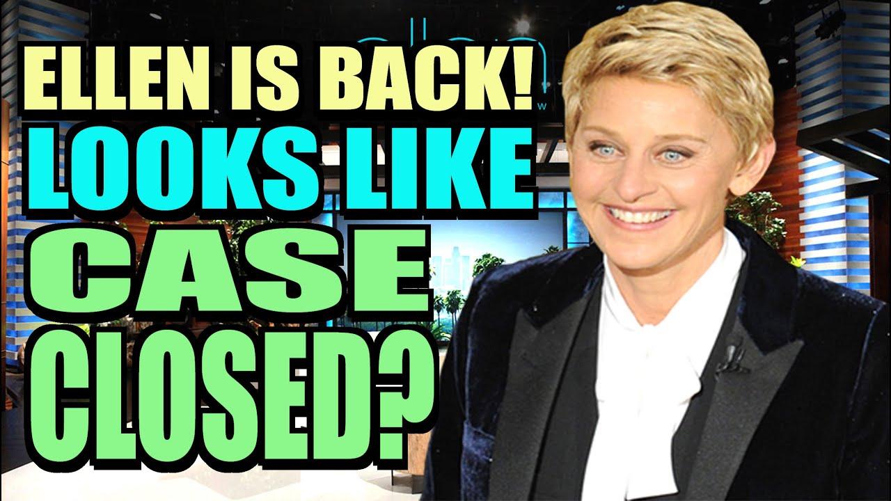 Ellen Degeneres is BACK! Case Closed?