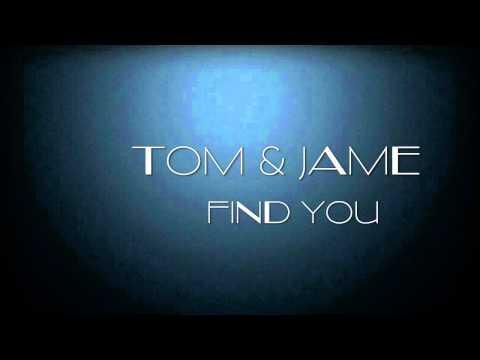 Tom & Jame - Find You
